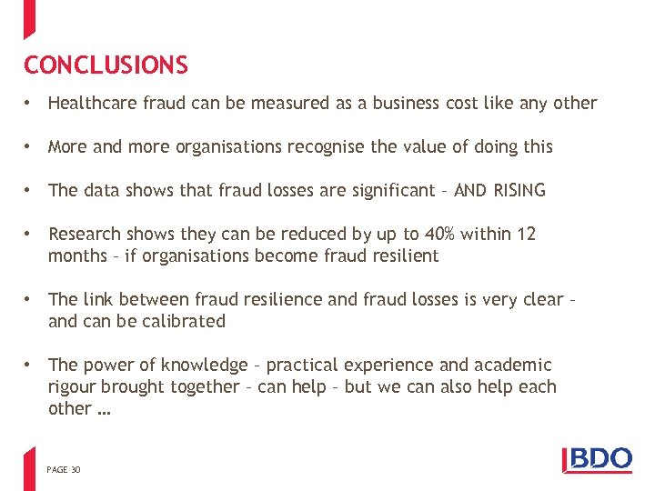 CONCLUSIONS • Healthcare fraud can be measured as a business cost like any other