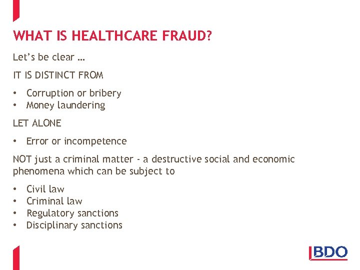 WHAT IS HEALTHCARE FRAUD? Let's be clear … IT IS DISTINCT FROM • Corruption