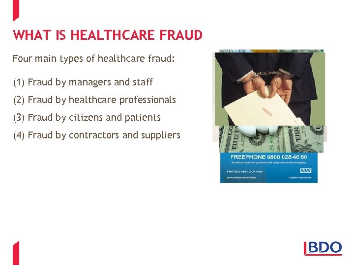 WHAT IS HEALTHCARE FRAUD Four main types of healthcare fraud: (1) Fraud by managers