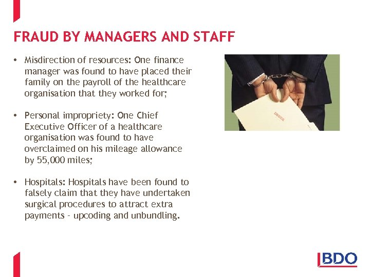 FRAUD BY MANAGERS AND STAFF • Misdirection of resources: One finance manager was found