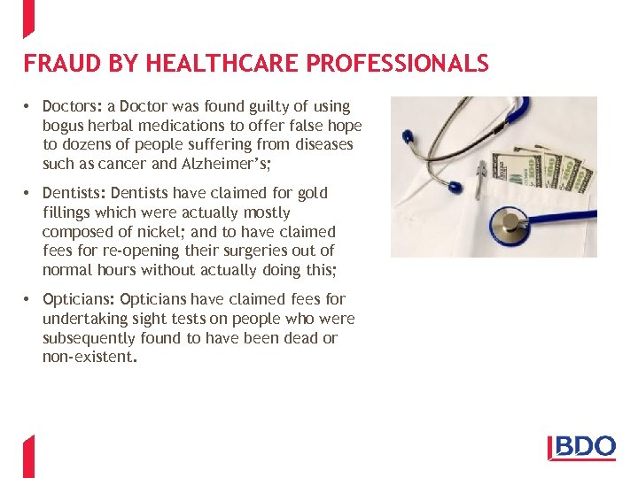 FRAUD BY HEALTHCARE PROFESSIONALS • Doctors: a Doctor was found guilty of using bogus