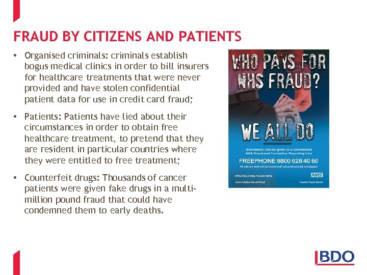 FRAUD BY CITIZENS AND PATIENTS • Organised criminals: criminals establish bogus medical clinics in