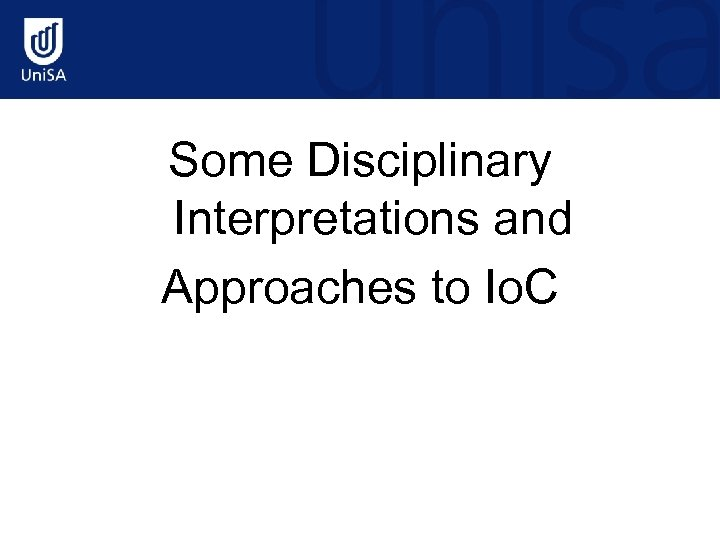 Some Disciplinary Interpretations and Approaches to Io. C