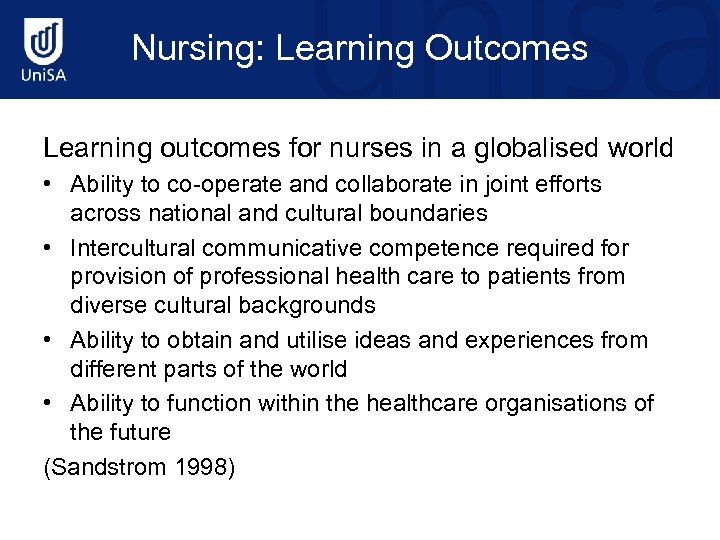 Nursing: Learning Outcomes Learning outcomes for nurses in a globalised world • Ability to