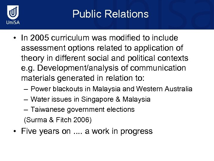 Public Relations • In 2005 curriculum was modified to include assessment options related to