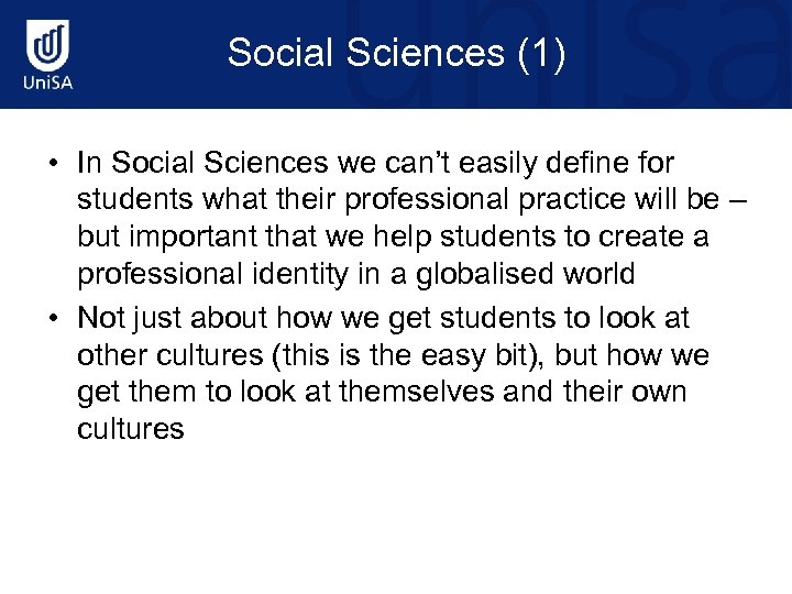 Social Sciences (1) • In Social Sciences we can't easily define for students what