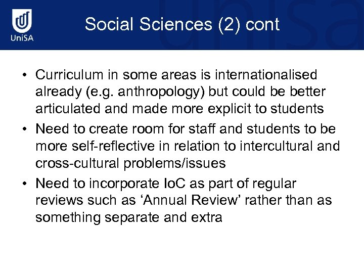 Social Sciences (2) cont • Curriculum in some areas is internationalised already (e. g.