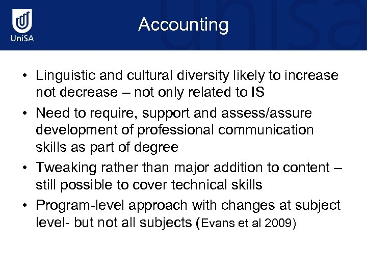 Accounting • Linguistic and cultural diversity likely to increase not decrease – not only