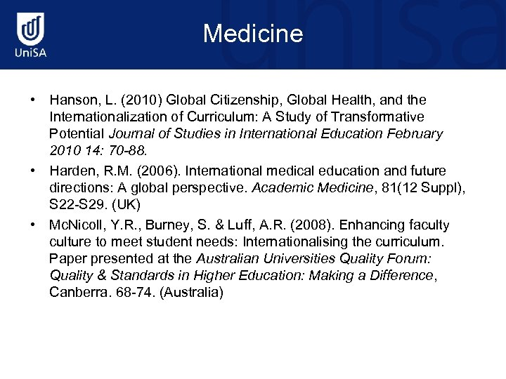 Medicine • Hanson, L. (2010) Global Citizenship, Global Health, and the Internationalization of Curriculum: