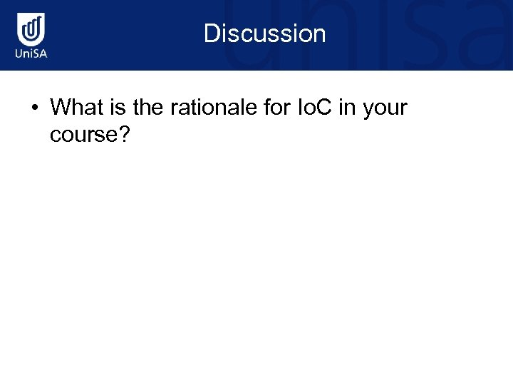 Discussion • What is the rationale for Io. C in your course?