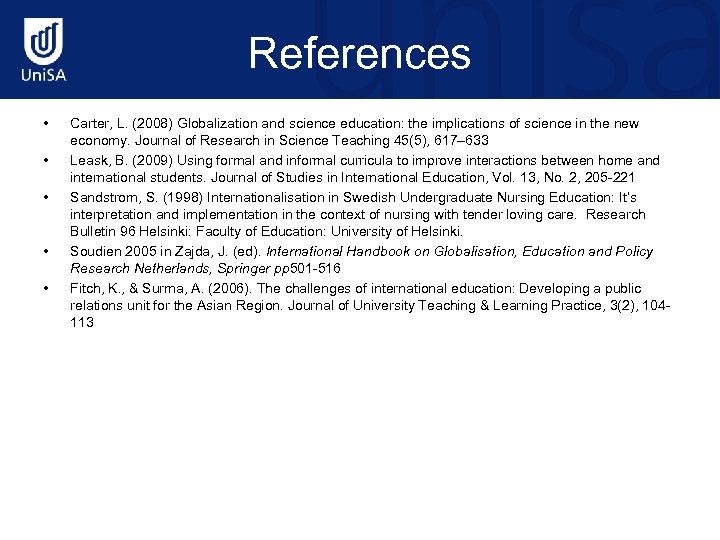 References • • • Carter, L. (2008) Globalization and science education: the implications of
