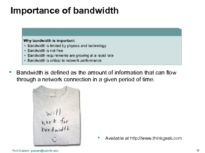 Importance of bandwidth • Bandwidth is defined as the amount of information that can