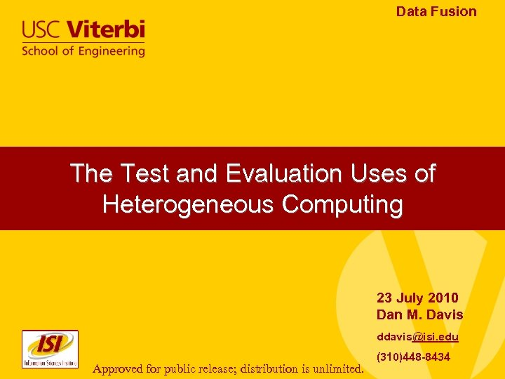 Data Fusion The Test and Evaluation Uses of Heterogeneous Computing 23 July 2010 Dan