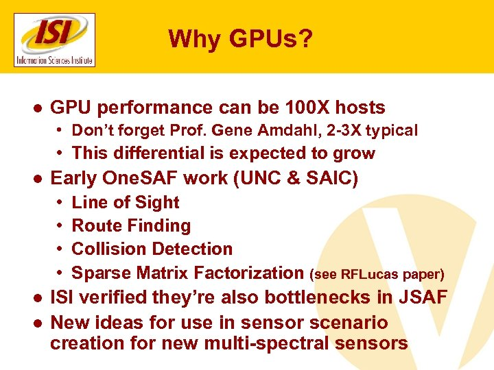Why GPUs? ● GPU performance can be 100 X hosts • Don't forget Prof.