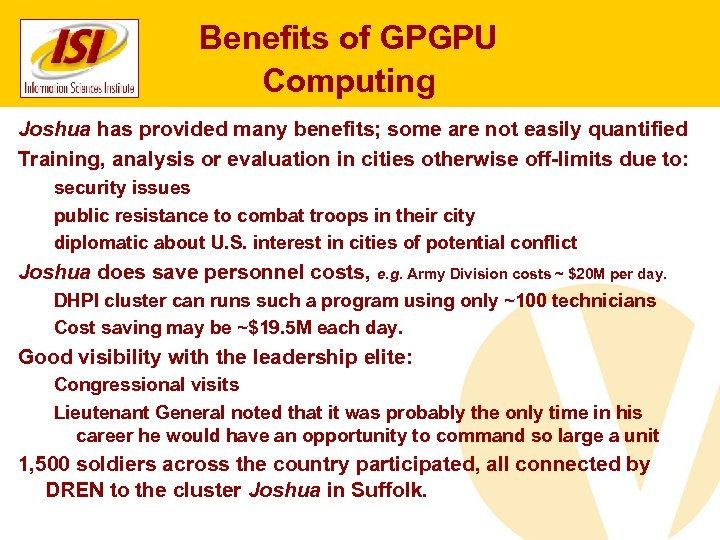 Benefits of GPGPU Computing Joshua has provided many benefits; some are not easily quantified