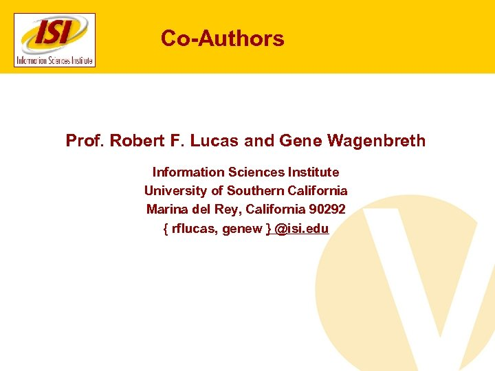 Co-Authors Prof. Robert F. Lucas and Gene Wagenbreth Information Sciences Institute University of Southern