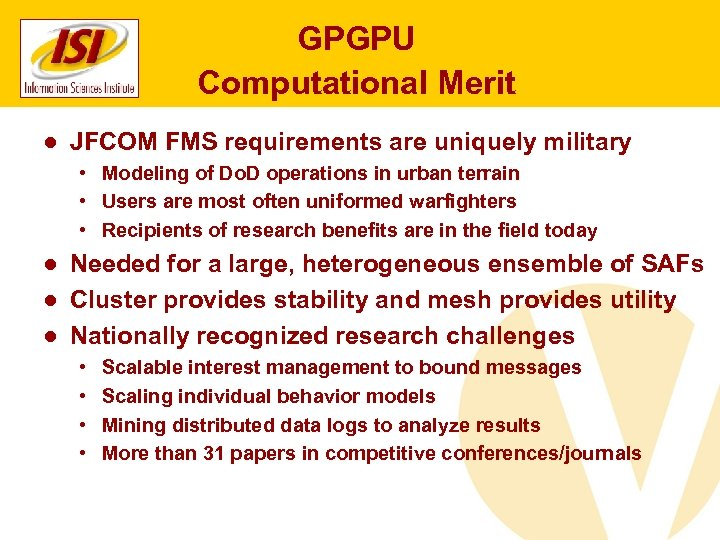 GPGPU Computational Merit ● JFCOM FMS requirements are uniquely military • Modeling of Do.
