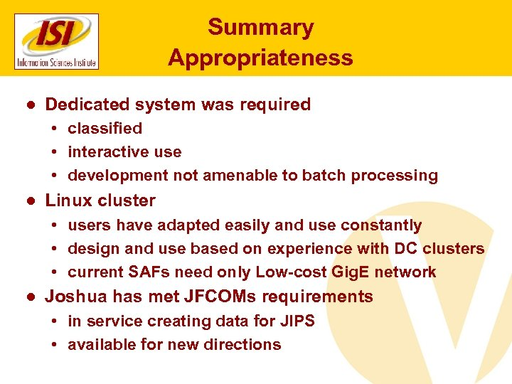 Summary Appropriateness ● Dedicated system was required • classified • interactive use • development