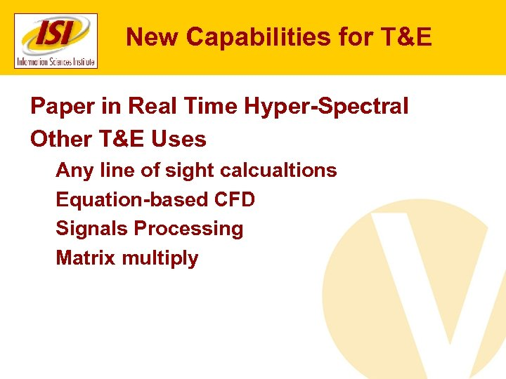 New Capabilities for T&E Paper in Real Time Hyper-Spectral Other T&E Uses Any line