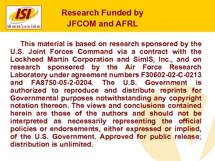 Research Funded by JFCOM and AFRL This material is based on research sponsored by