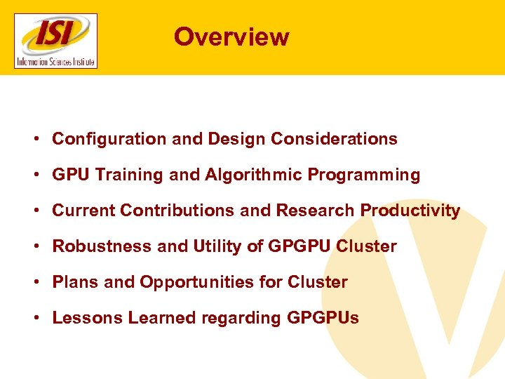 Overview • Configuration and Design Considerations • GPU Training and Algorithmic Programming • Current