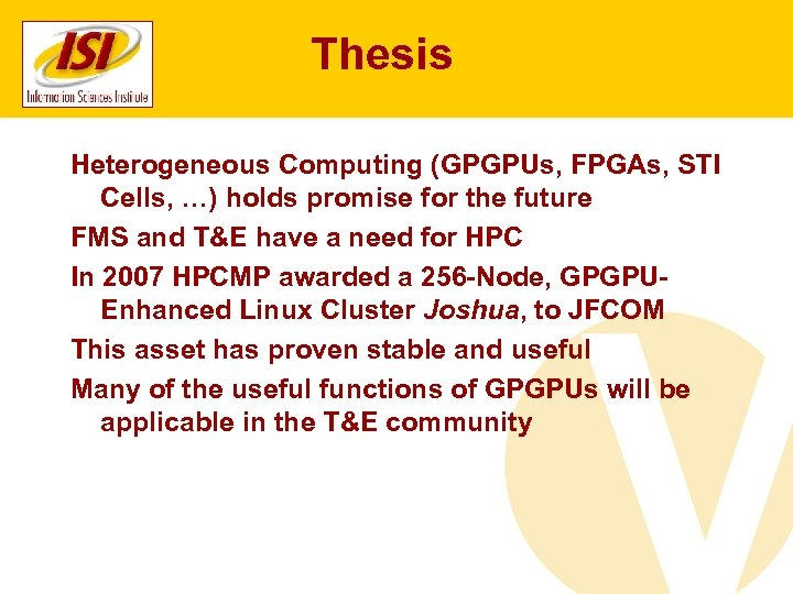 Thesis Heterogeneous Computing (GPGPUs, FPGAs, STI Cells, …) holds promise for the future FMS