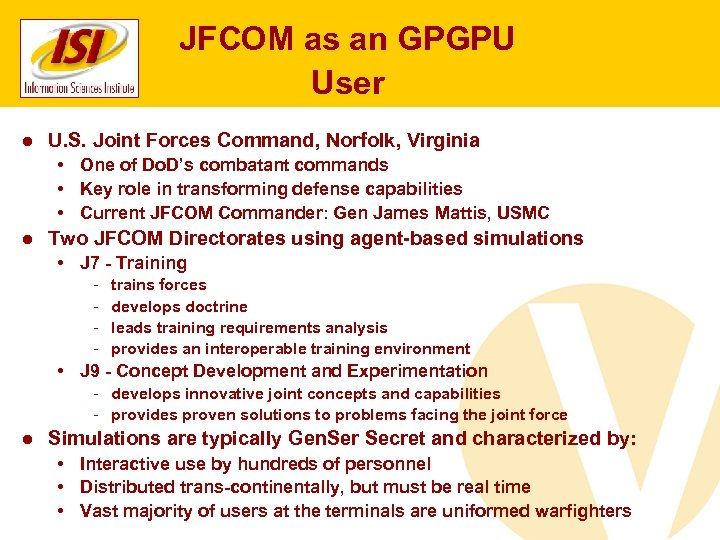 JFCOM as an GPGPU User ● U. S. Joint Forces Command, Norfolk, Virginia •