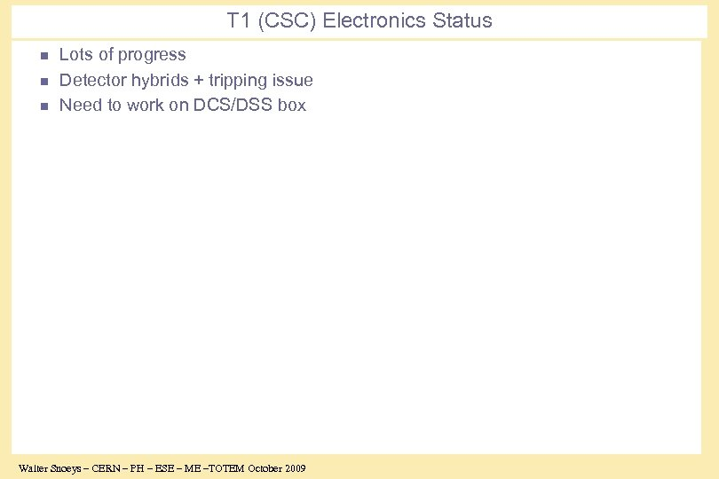 T 1 (CSC) Electronics Status n n n Lots of progress Detector hybrids +