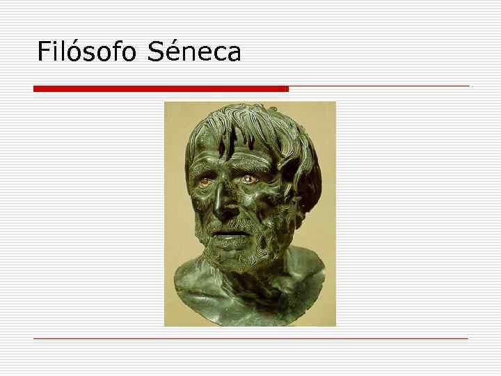 Filósofo Séneca
