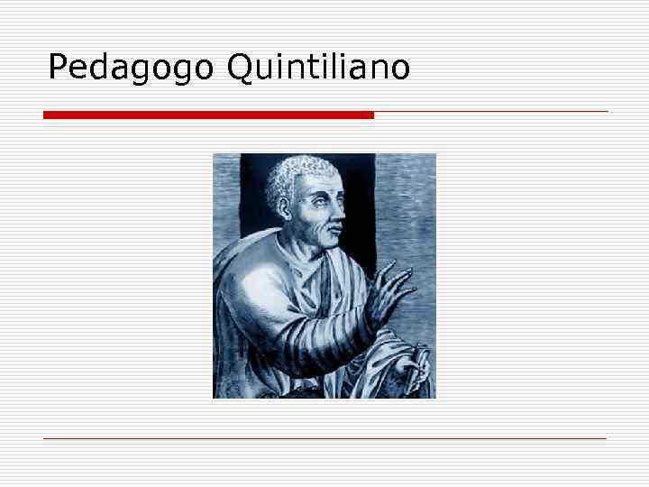 Pedagogo Quintiliano