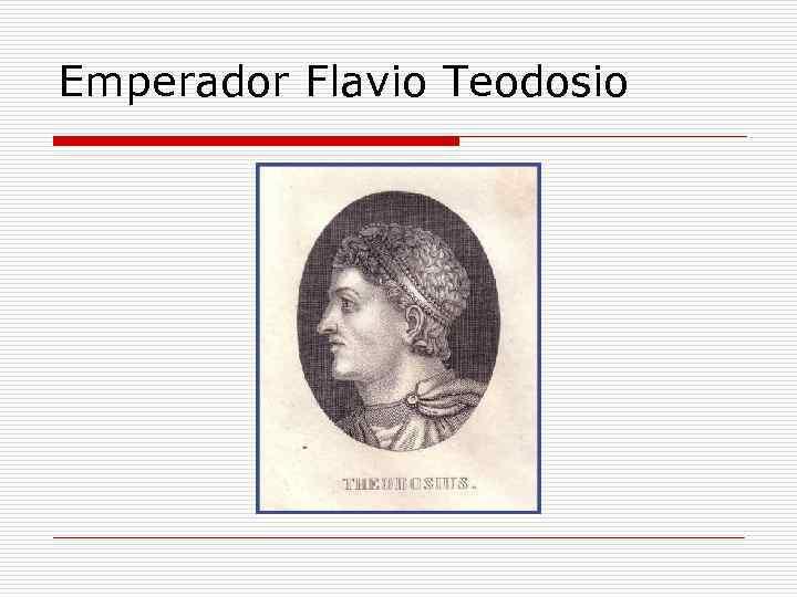 Emperador Flavio Teodosio