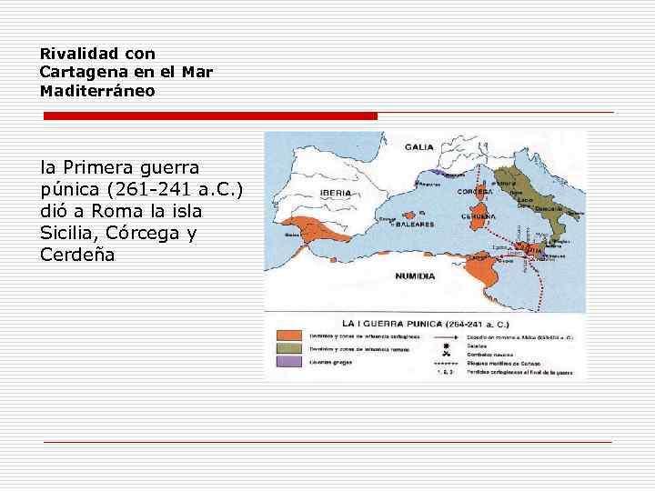 Rivalidad con Cartagena en el Mar Maditerráneo la Primera guerra púnica (261 -241 a.