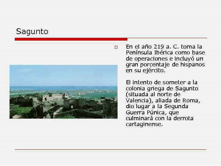 Sagunto o En el año 219 a. C. toma la Península Ibérica como base