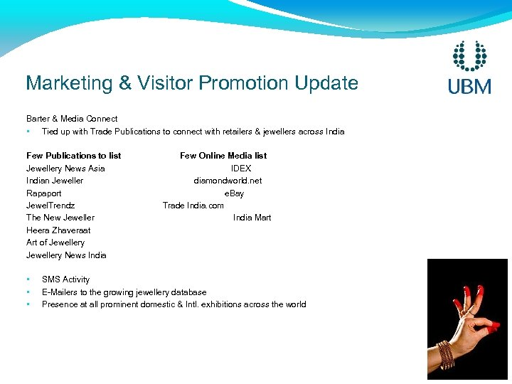 Marketing & Visitor Promotion Update Barter & Media Connect • Tied up with Trade