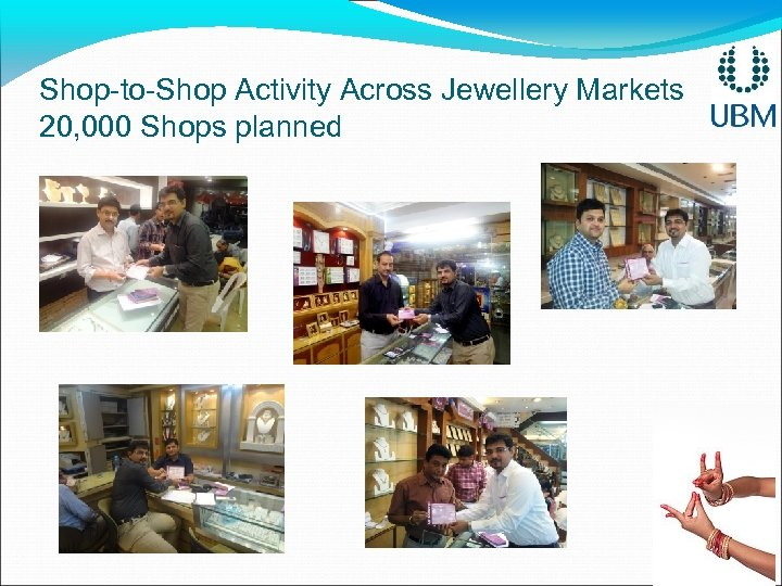 Shop-to-Shop Activity Across Jewellery Markets 20, 000 Shops planned