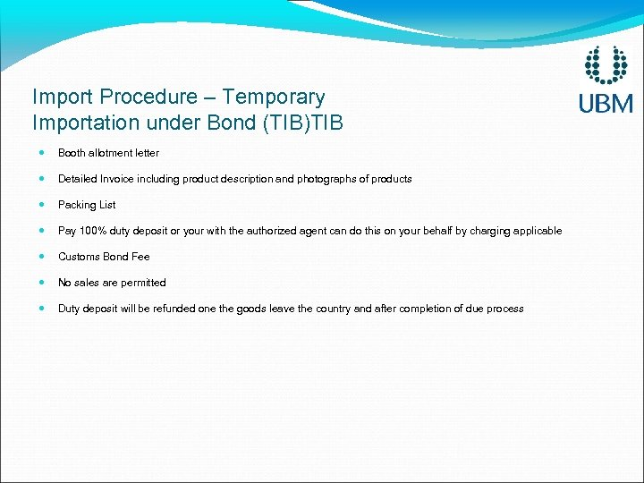 Import Procedure – Temporary Importation under Bond (TIB)TIB Booth allotment letter Detailed Invoice including
