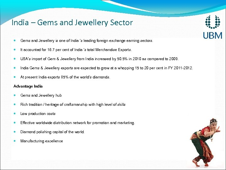 India – Gems and Jewellery Sector Gems and Jewellery is one of India 's