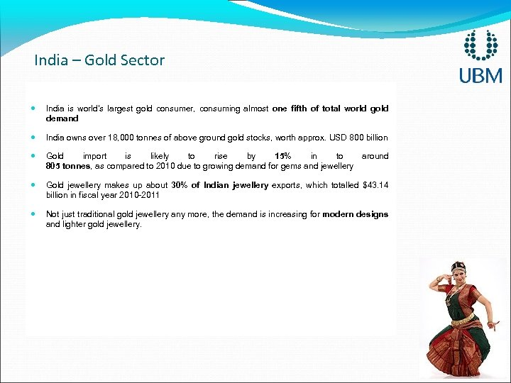 India – Gold Sector India is world's largest gold consumer, consuming almost one fifth