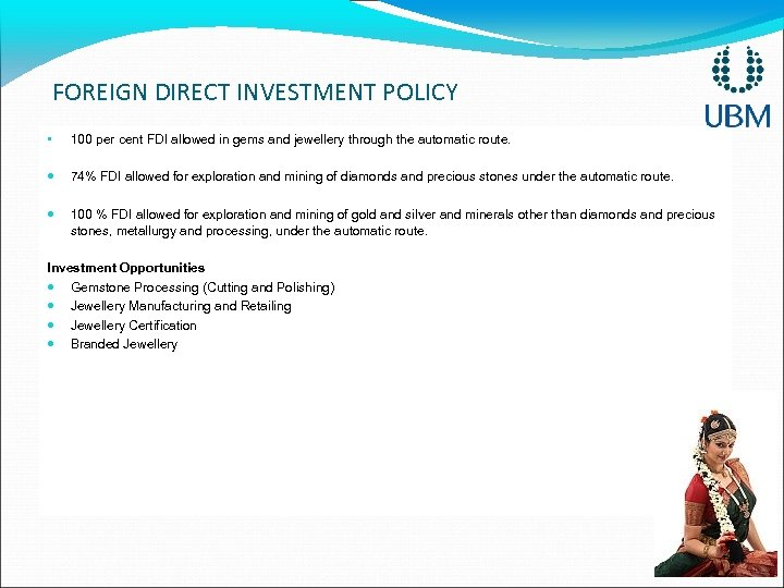 FOREIGN DIRECT INVESTMENT POLICY • 100 per cent FDI allowed in gems and jewellery