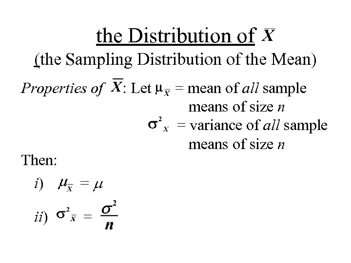 the Distribution of (the Sampling Distribution of the Mean) Properties of Then: i) =m