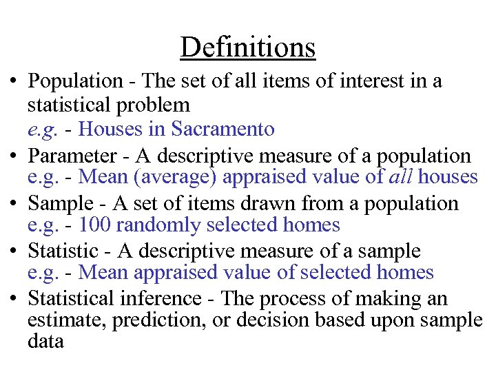Definitions • Population - The set of all items of interest in a statistical