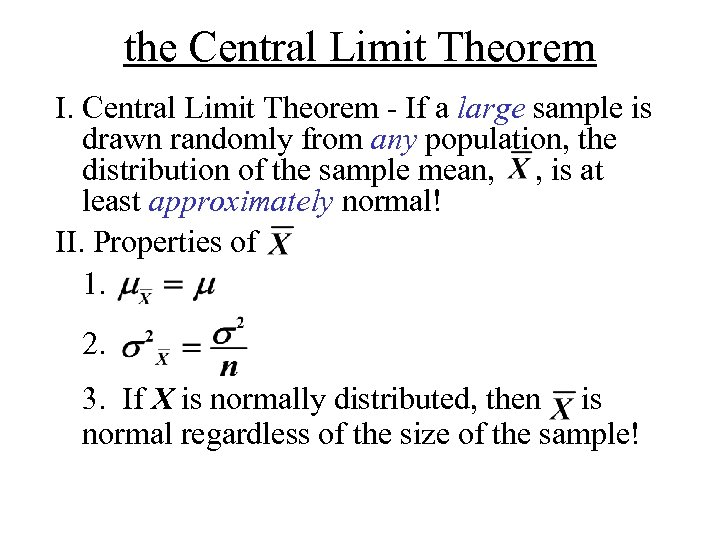 the Central Limit Theorem I. Central Limit Theorem - If a large sample is