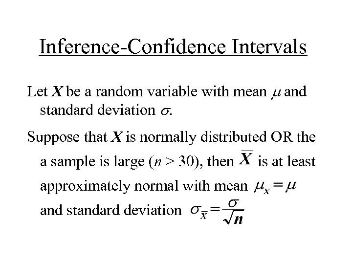 Inference-Confidence Intervals Let X be a random variable with mean m and standard deviation