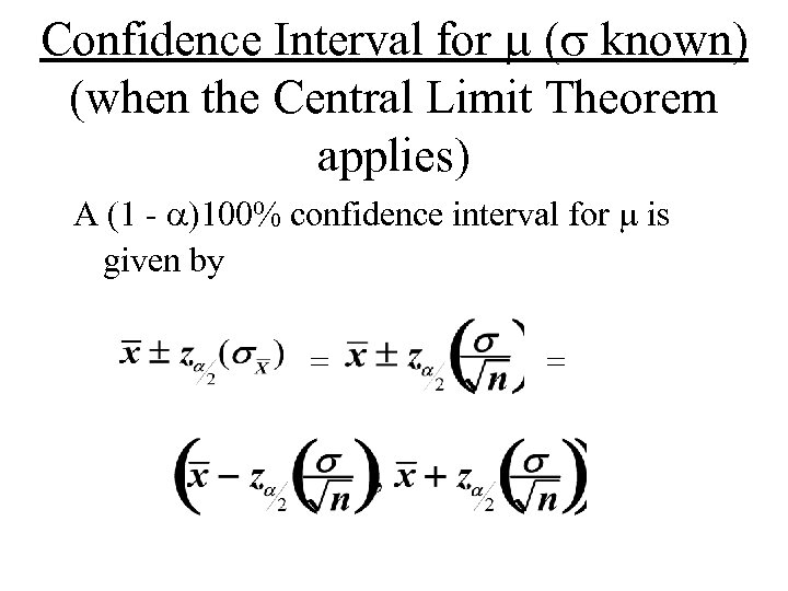 Confidence Interval for m (s known) (when the Central Limit Theorem applies) A (1