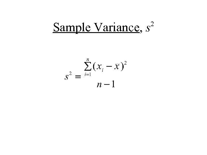 Sample Variance, s 2