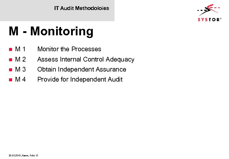 IT Audit Methodoloies M - Monitoring n M 1 Monitor the Processes n M
