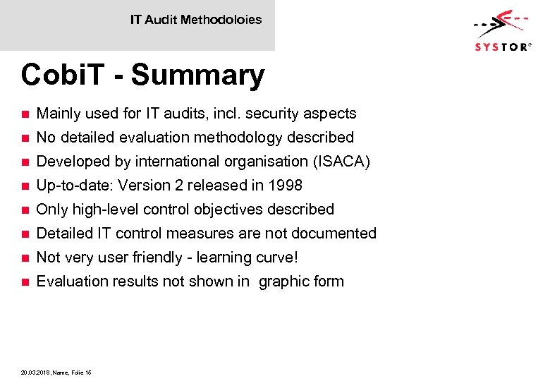 IT Audit Methodoloies Cobi. T - Summary n Mainly used for IT audits, incl.