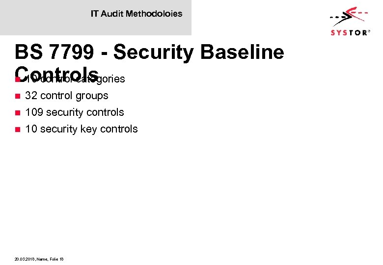 IT Audit Methodoloies BS 7799 - Security Baseline Controls n 10 control categories n