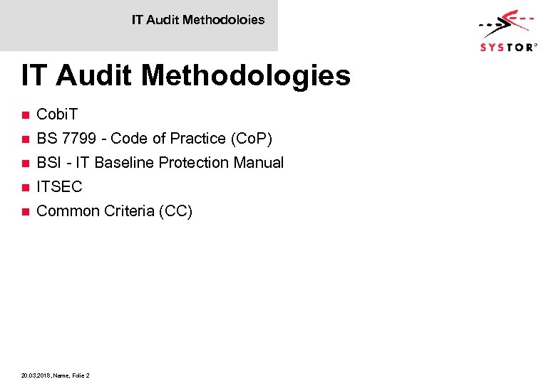 IT Audit Methodoloies IT Audit Methodologies n Cobi. T n BS 7799 - Code