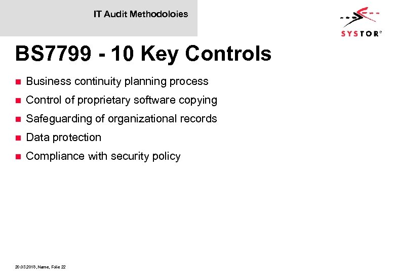 IT Audit Methodoloies BS 7799 - 10 Key Controls n Business continuity planning process